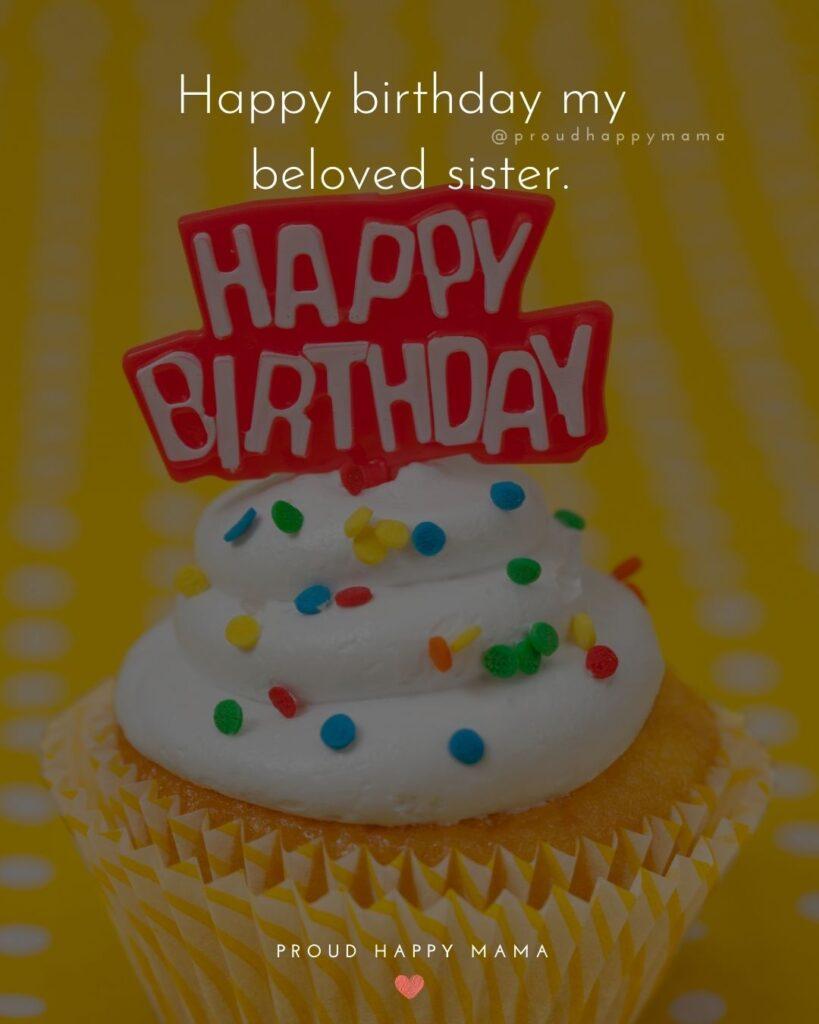 Happy Birthday Wishes For Sister - Happy birthday my beloved sister.'