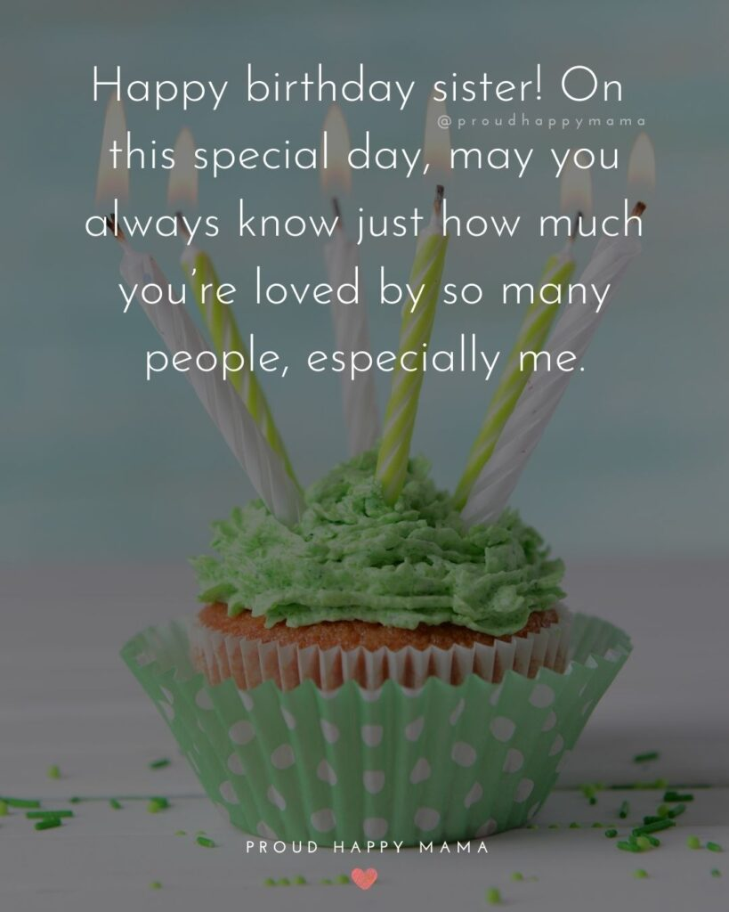 Happy Birthday Wishes For Sister - Happy birthday sister! On this special day, may you always know just how much you're loved by so