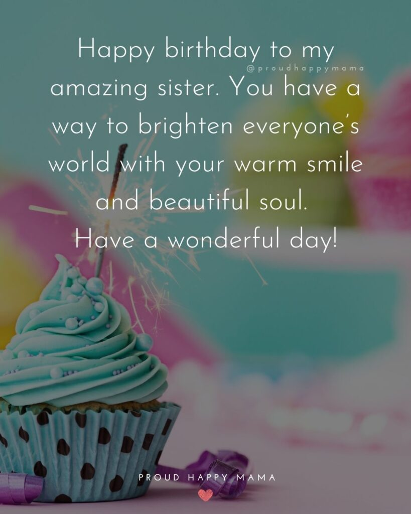Happy Birthday Wishes For Sister - Happy birthday to my amazing sister.