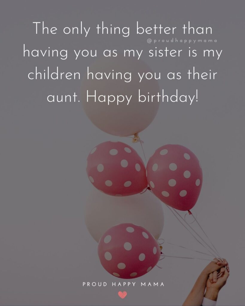 Happy Birthday Wishes For Sister - Happy birthday to my incredible sister! I hope you have a very special day!
