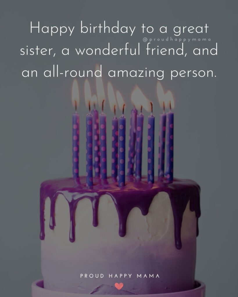 Happy Birthday Wishes For Sister - Happy birthday to my precious sister. May your day be as wonderful as you are.'