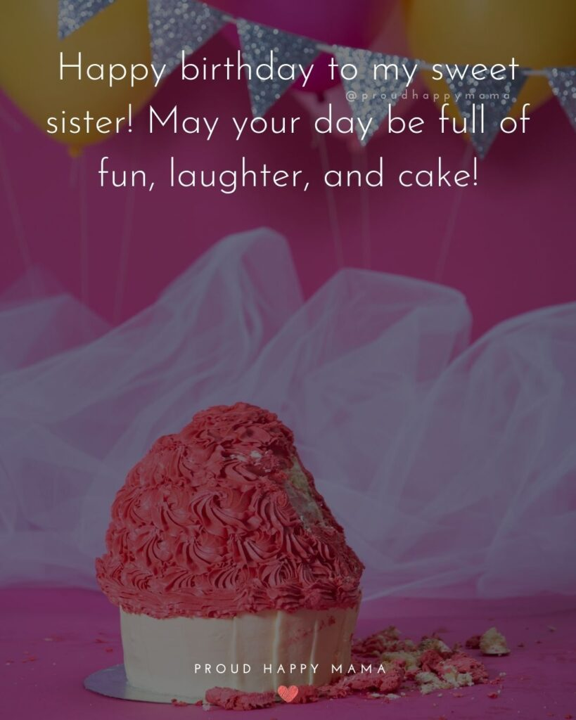 Happy Birthday Wishes For Sister - Wishing you a very special birthday for a very special sister. '