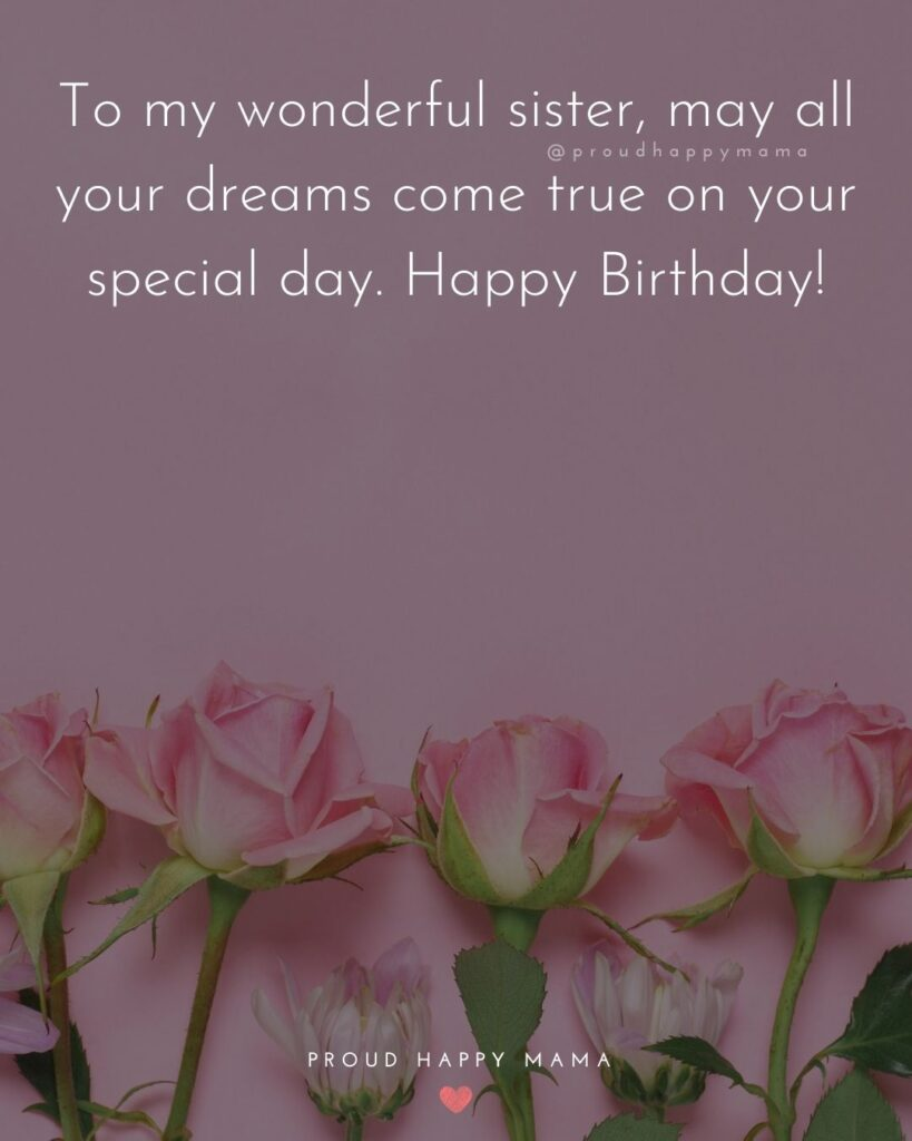 Happy Birthday Wishes For Sister - There's no friend like a sister and no sister quite like you! Happy Birthday!'