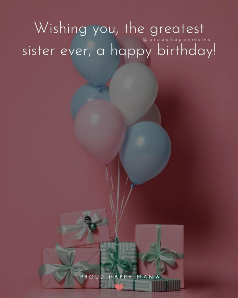 Happy Birthday Wishes For Sister - It's wonderful having a sister like you! I wish you all the happiness in the world. Happy Birthday!'