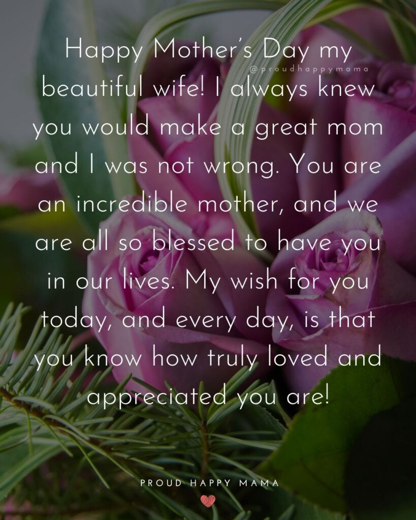 Happy Mothers Day Quotes For Wife - Happy Mother's Day my beautiful wife! I always knew you would make a great mom and I