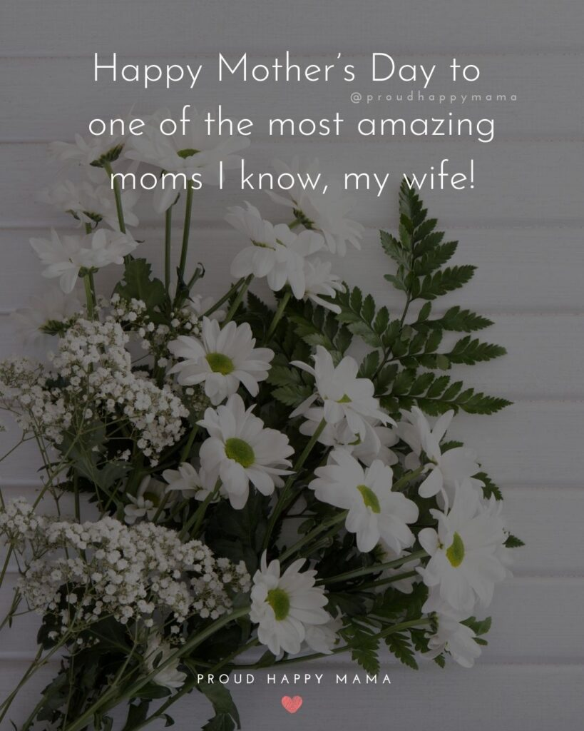 Happy Mothers Day Quotes For Wife - Happy Mother's Day to one of the most amazing moms I know, my wife!'