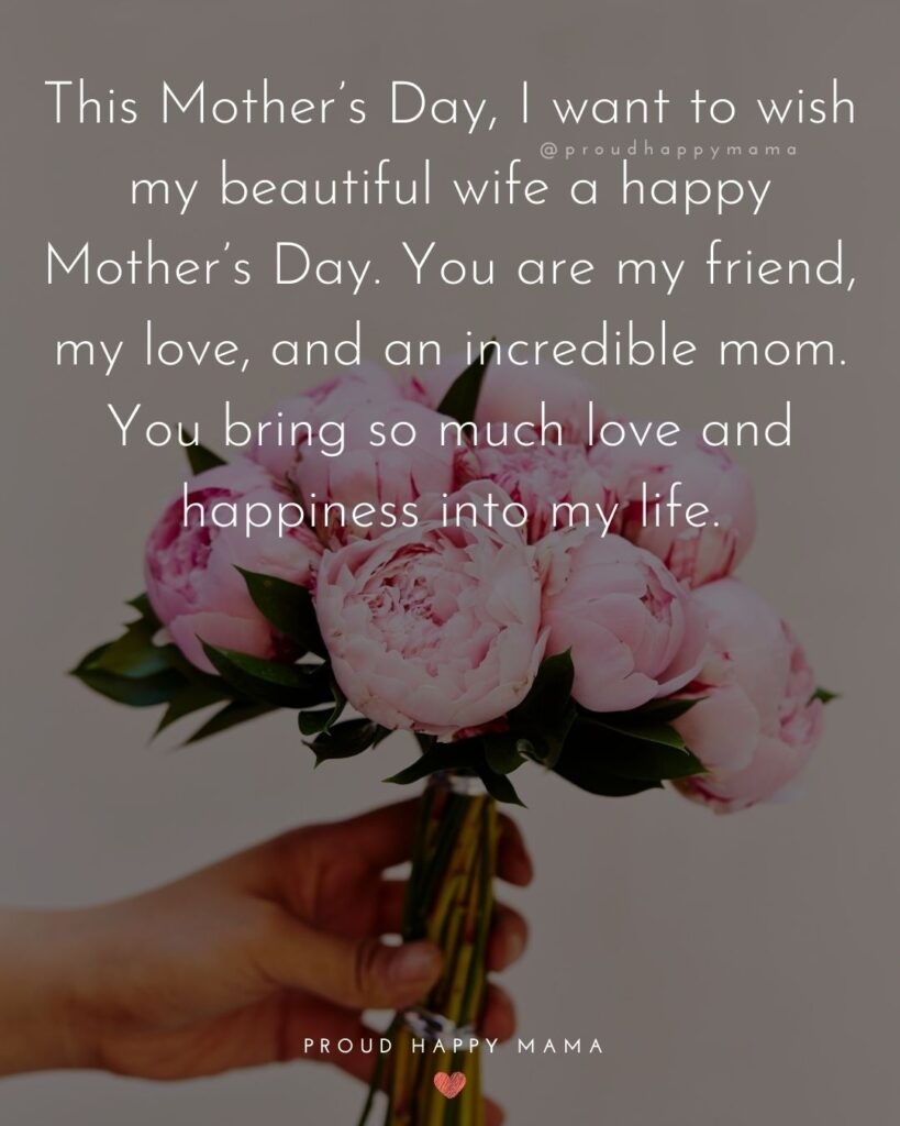 Happy Mothers Day Quotes For Wife - This Mother's Day, I want to wish my beautiful wife a happy Mother's Day. You are my