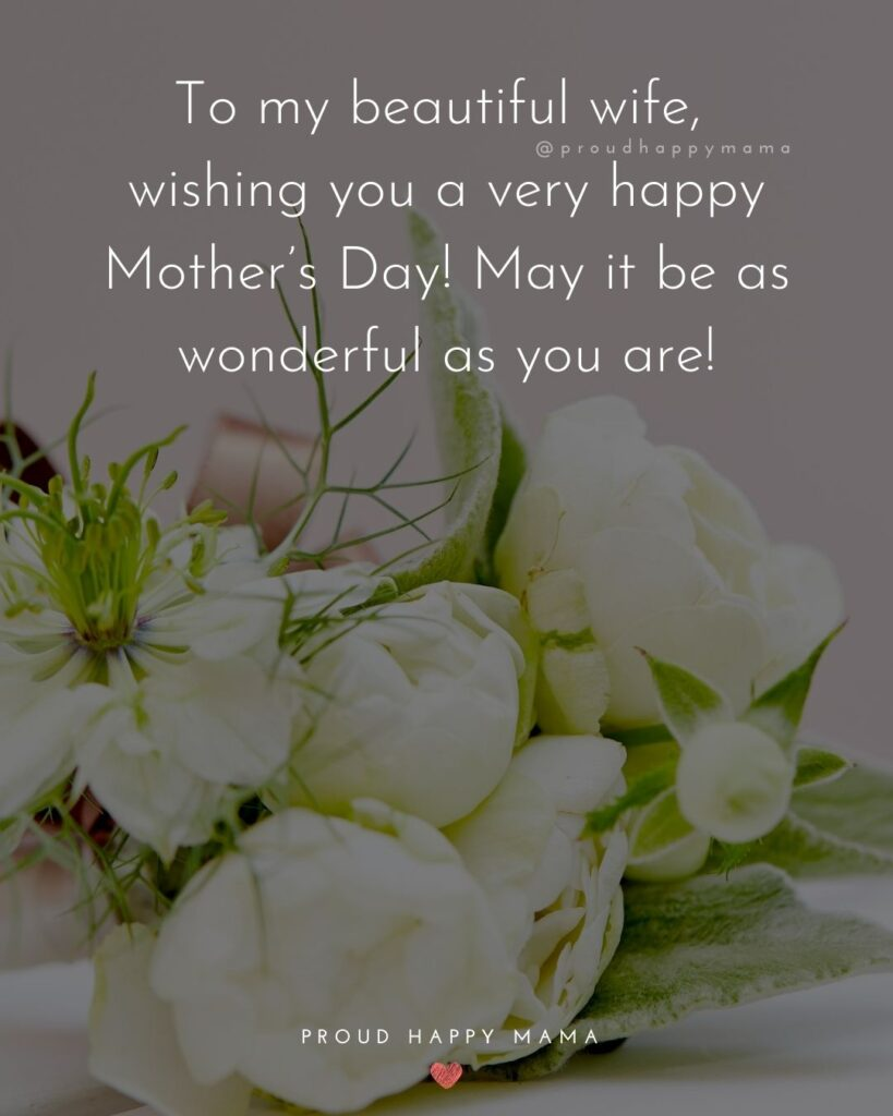 Happy Mothers Day Quotes For Wife - To my beautiful wife, wishing you a very happy Mother's Day! May it be as wonderful