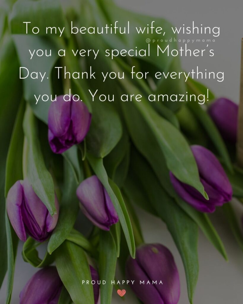 Happy Mothers Day Quotes For Wife - To my beautiful wife, wishing you a very special Mother's Day. Thank you for