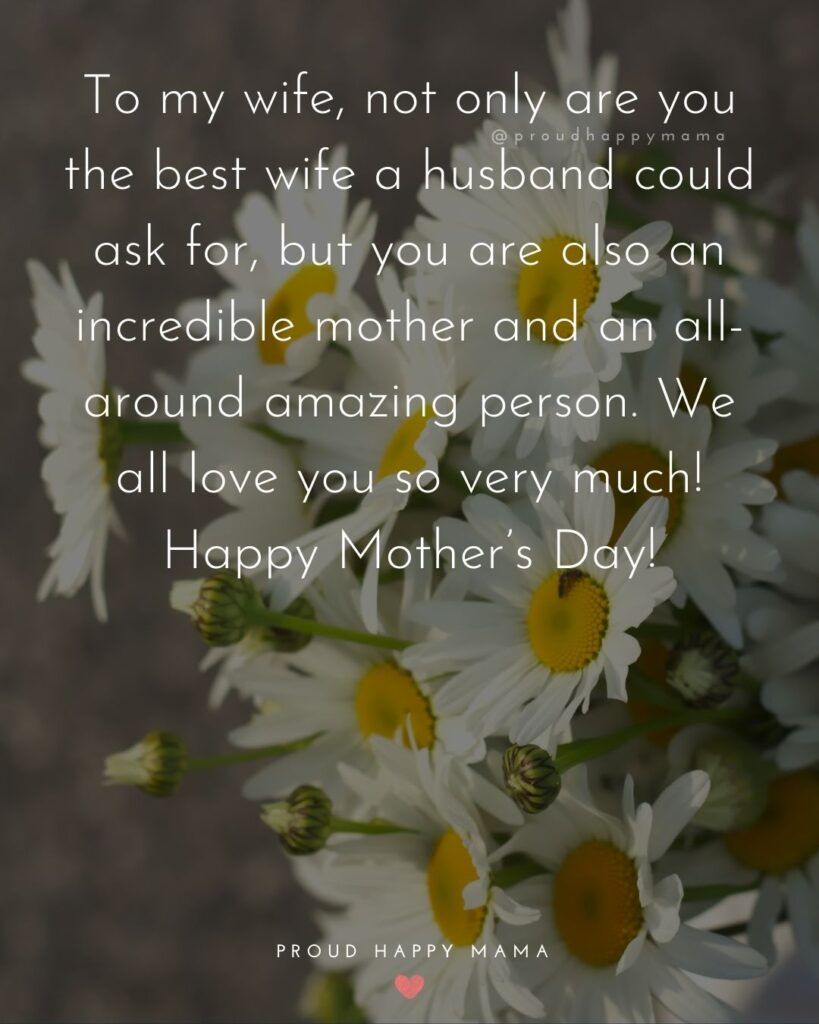 Happy Mothers Day Quotes For Wife - To my wife, not only are you the best wife a husband could ask for, but you are also an