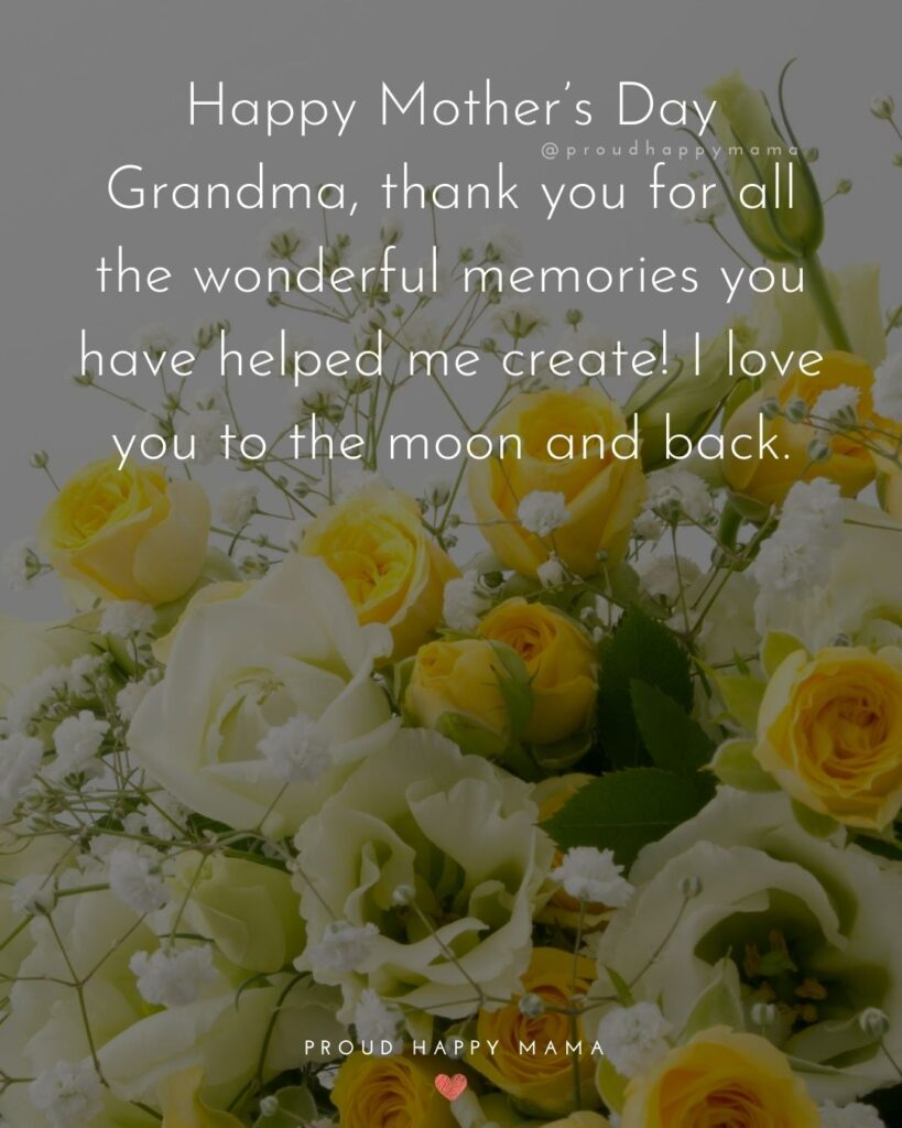 Happy Mothers Day Quotes To Grandma - Happy Mother's Day Grandma, thank you for all the wonderful memories you have