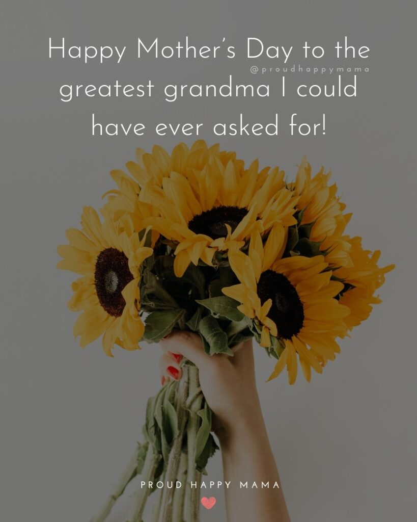 Happy Mothers Day Quotes To Grandma - Happy Mother's Day to the greatest grandma I could have ever asked for!'