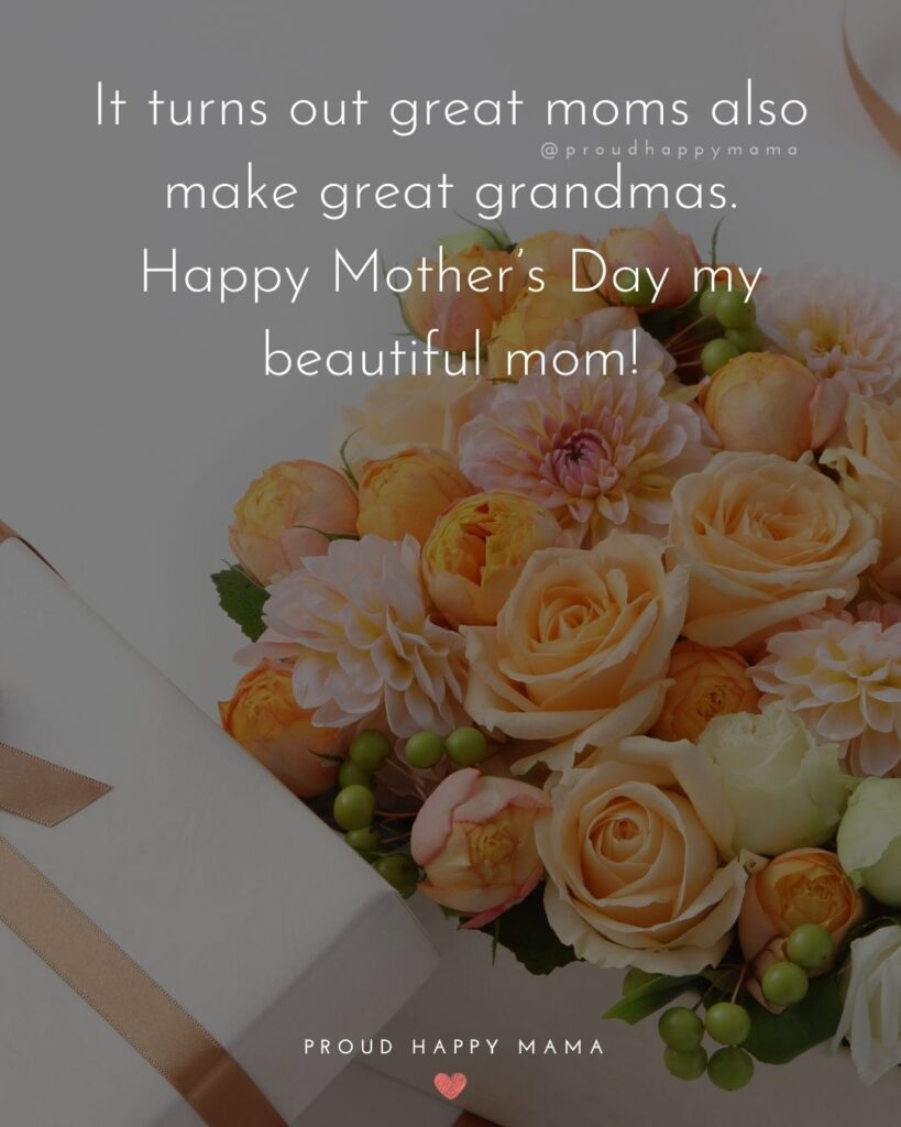 Happy Mothers Day Quotes To Grandma - It turns out great moms also make great grandmas. Happy Mother's Day my