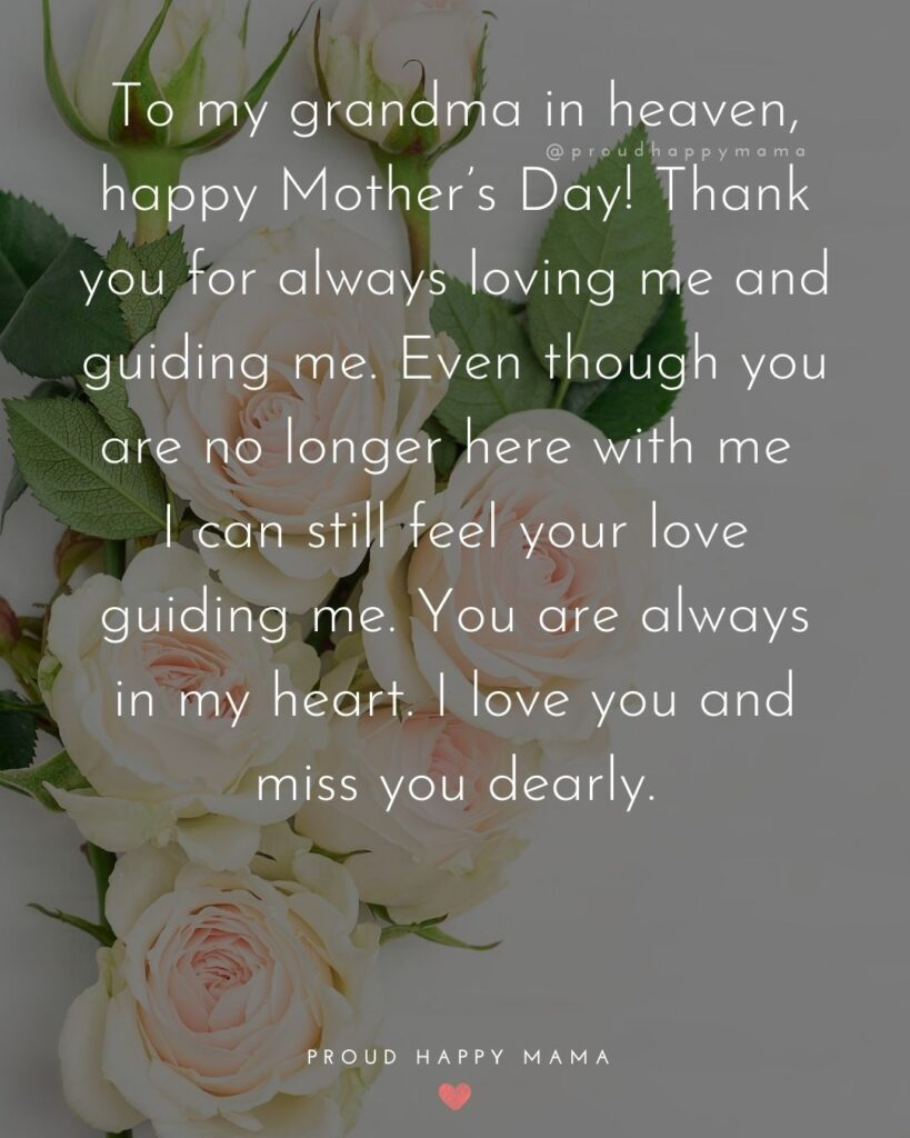 Happy Mothers Day Quotes To Grandma - To my grandma in heaven, happy Mother's Day! Thank you for always loving me