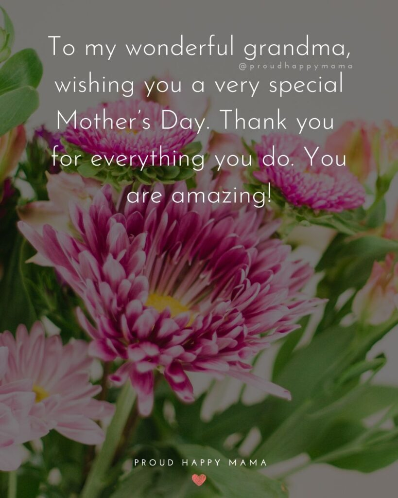Happy Mothers Day Quotes To Grandma - To my wonderful grandma, wishing you a very special Mother's Day. Thank you for