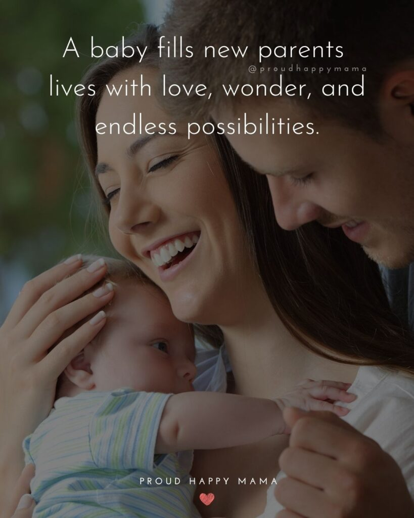 Quotes For New Parents - A baby fills new parents lives with love, wonder, and endless possibilities.'