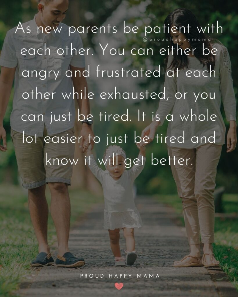 Quotes For New Parents - As new parents be patient with each other. You can either be angry and frustrated at each other while