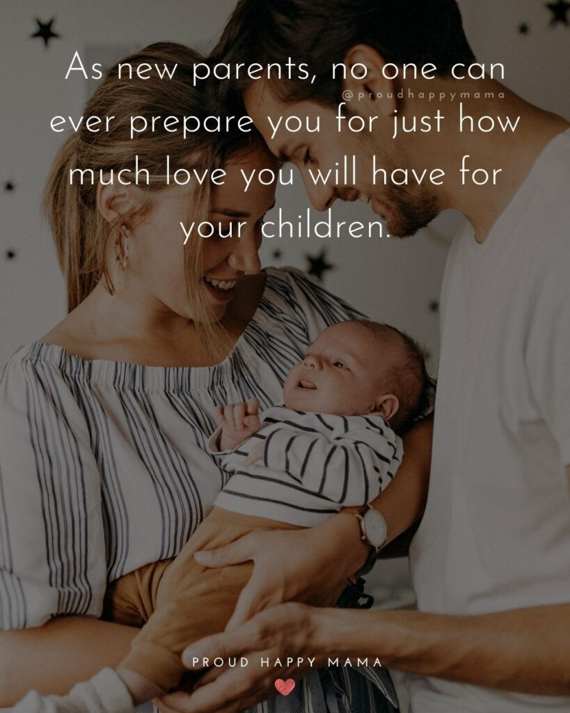 Quotes For New Parents - As new parents, no one can ever prepare you for just how much love you will have for your Quotes For New Parents - As new parents, no one can ever prepare you for just how much love you will have for your