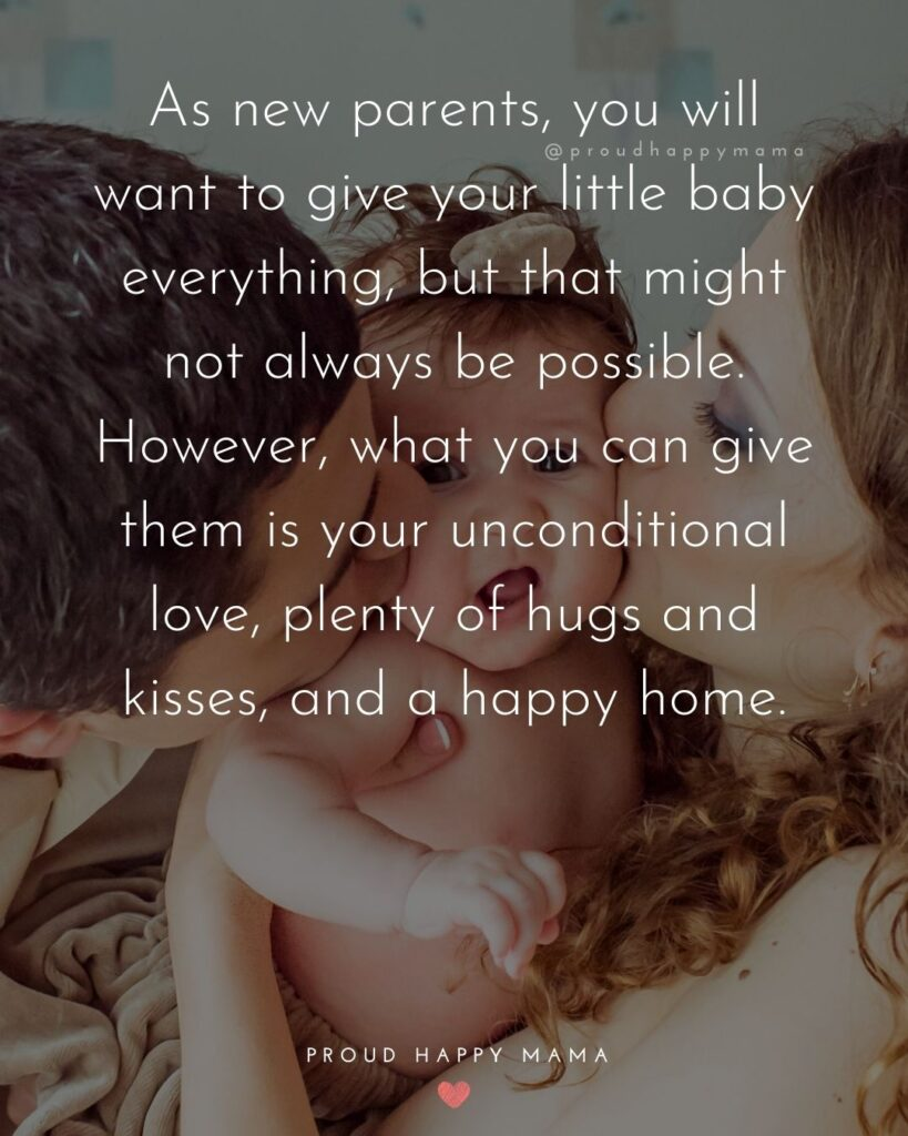 Quotes For New Parents - As new parents, you will want to give your little baby everything, but that might not always be
