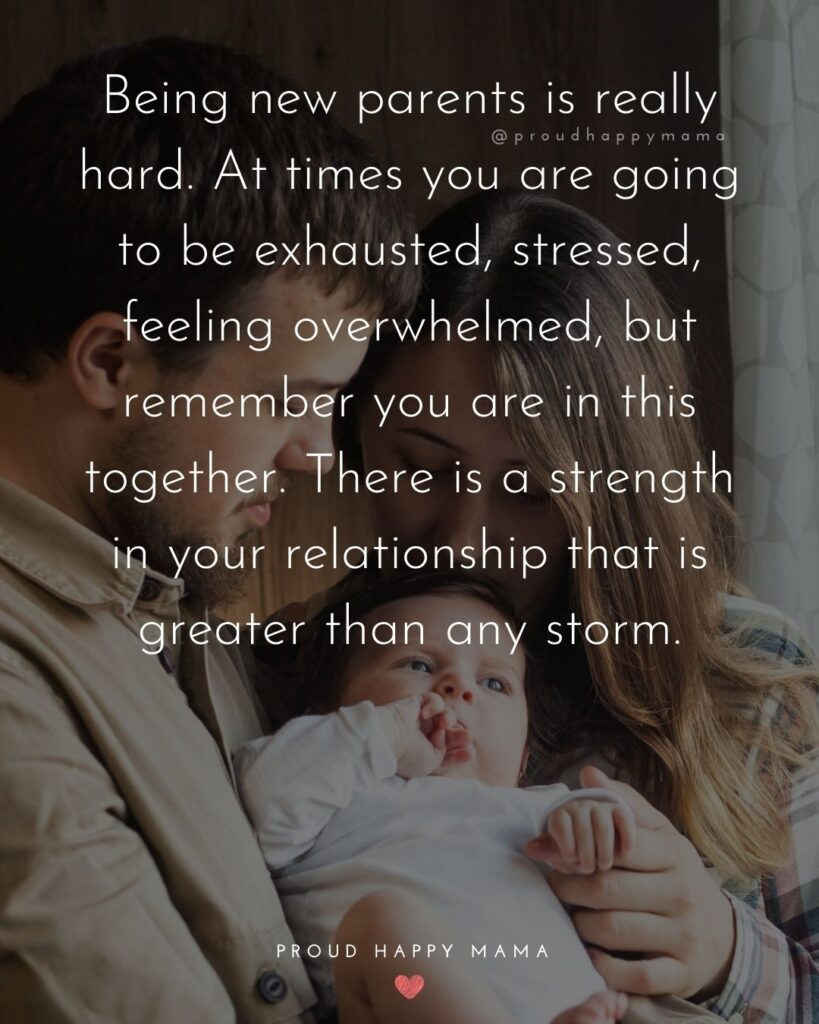 Quotes For New Parents - Being new parents is really hard. At times you are going to be exhausted, stressed, feeling