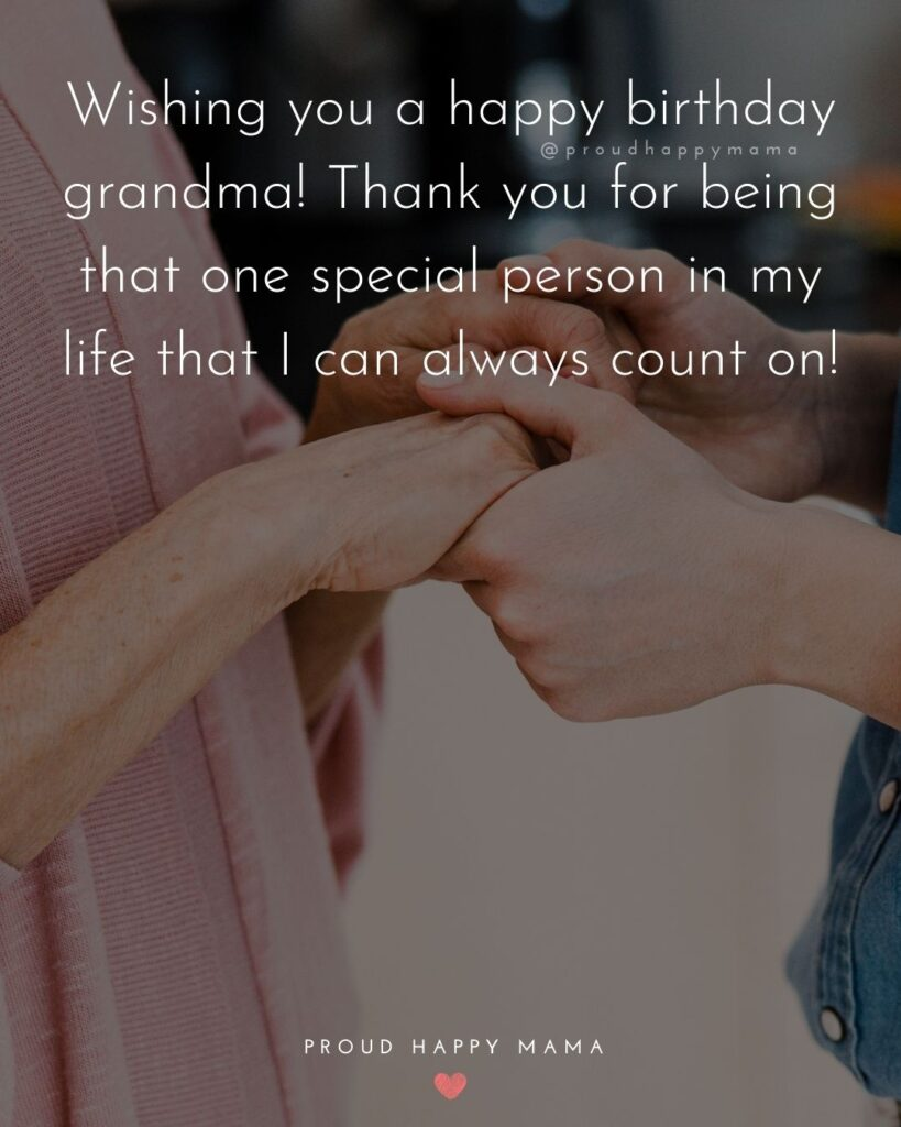 Happy Birthday Grandma Quotes - Wishing you a happy birthday grandma! Thank you for being that one special person in my life