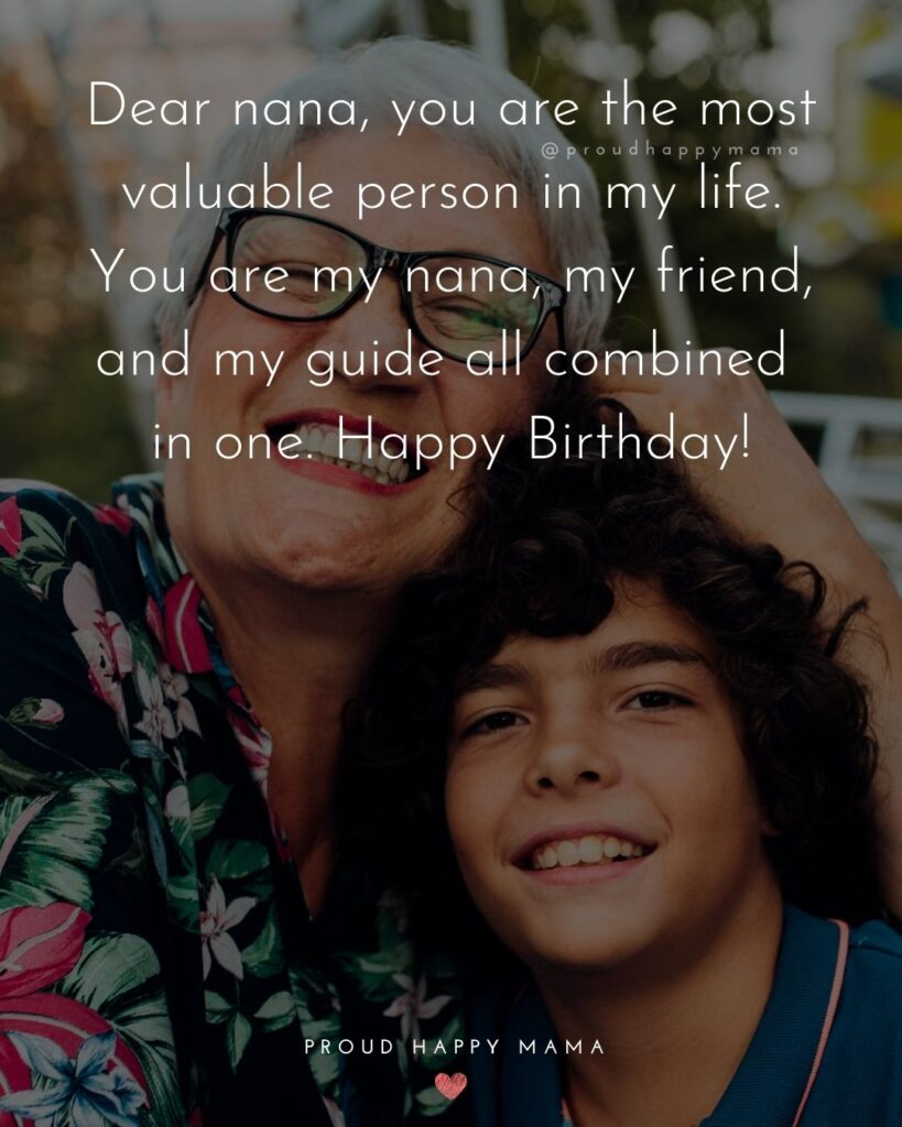 Happy Birthday Grandma Quotes - To my incredible nana, you are the heart and soul of our family. We would all be lost without