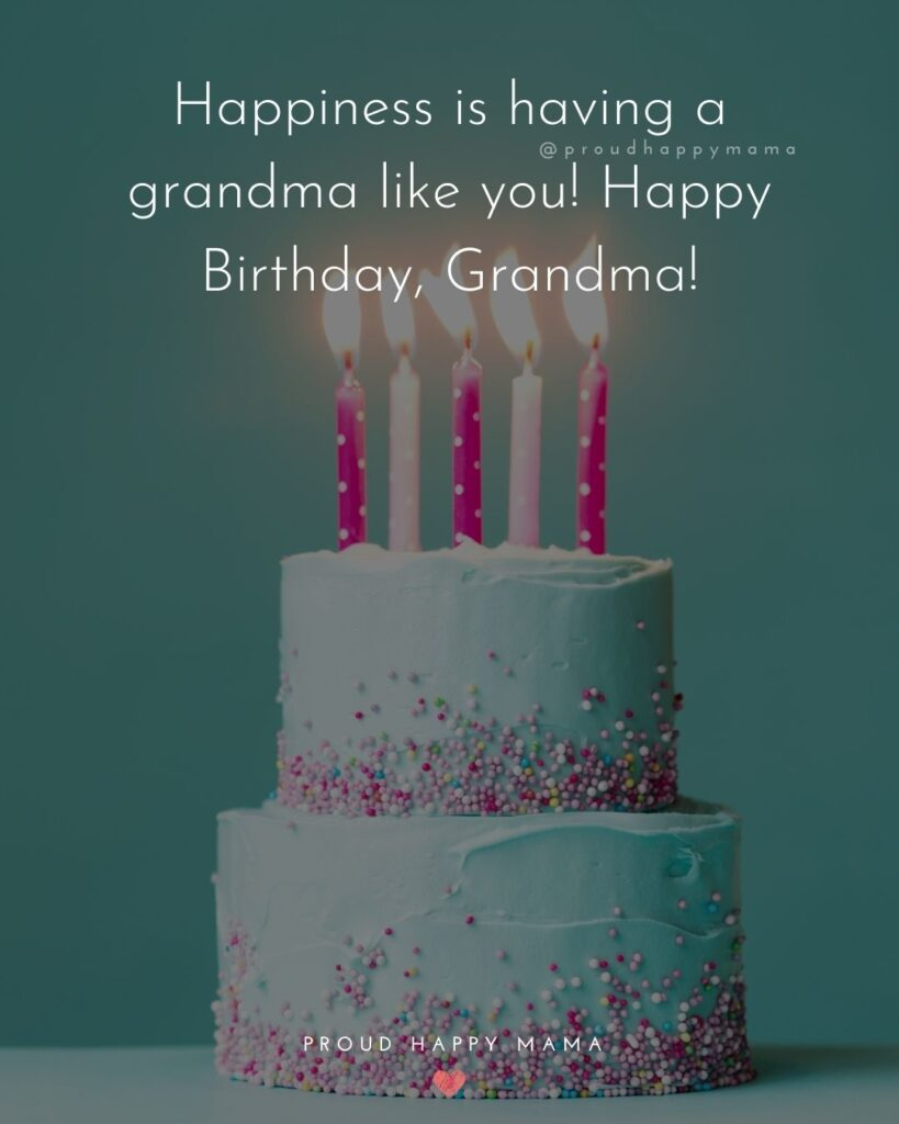 Happy Birthday Grandma Quotes - Happiness is having a grandma like you! Happy Birthday, Grandma!'