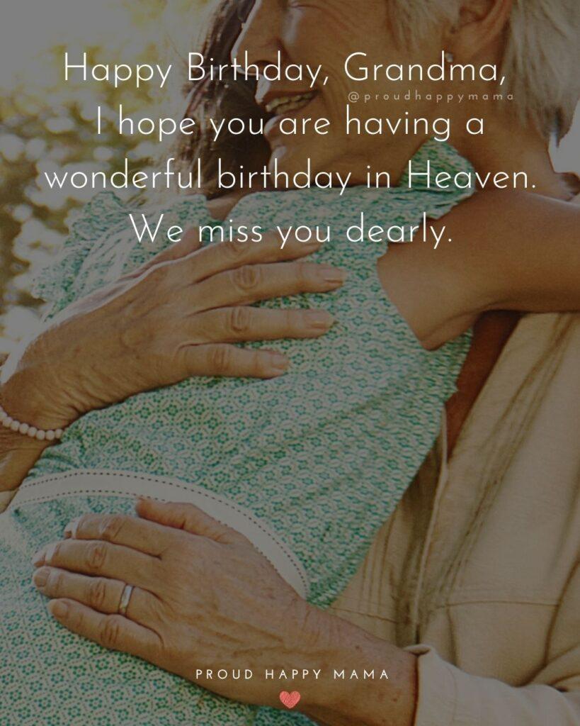 Happy Birthday Grandma Quotes - Happy Birthday, Grandma, I hope you are having a wonderful birthday in Heaven. We miss Happy Birthday Grandma Quotes - Happy Birthday, Grandma, I hope you are having a wonderful birthday in Heaven. We miss
