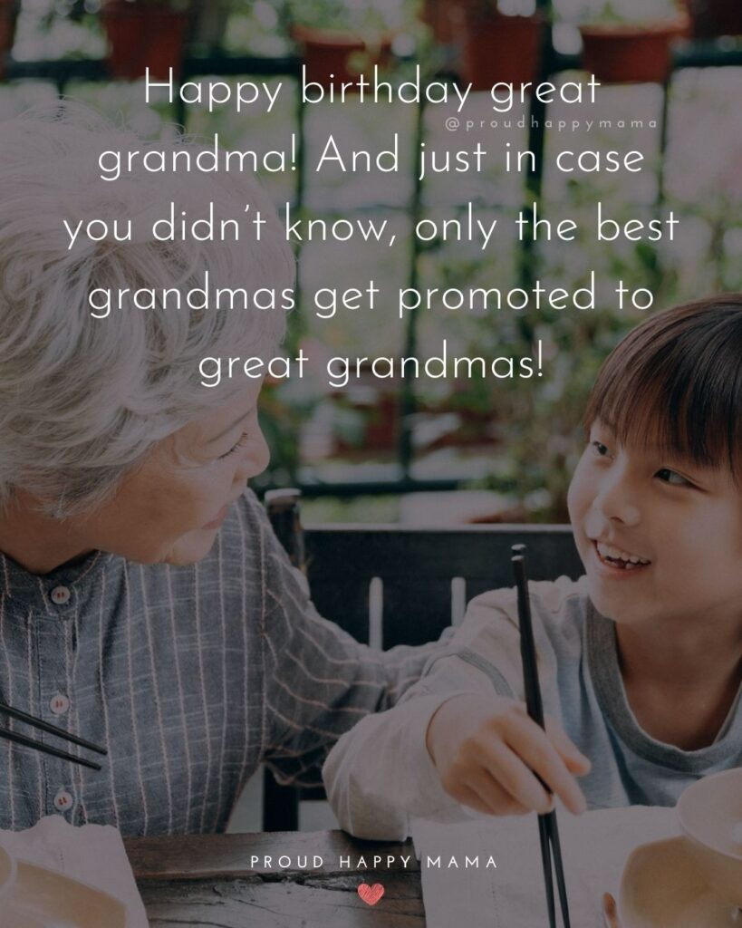 Happy Birthday Grandma Quotes - Happy birthday great grandma! And just in case you didn't know, only the best