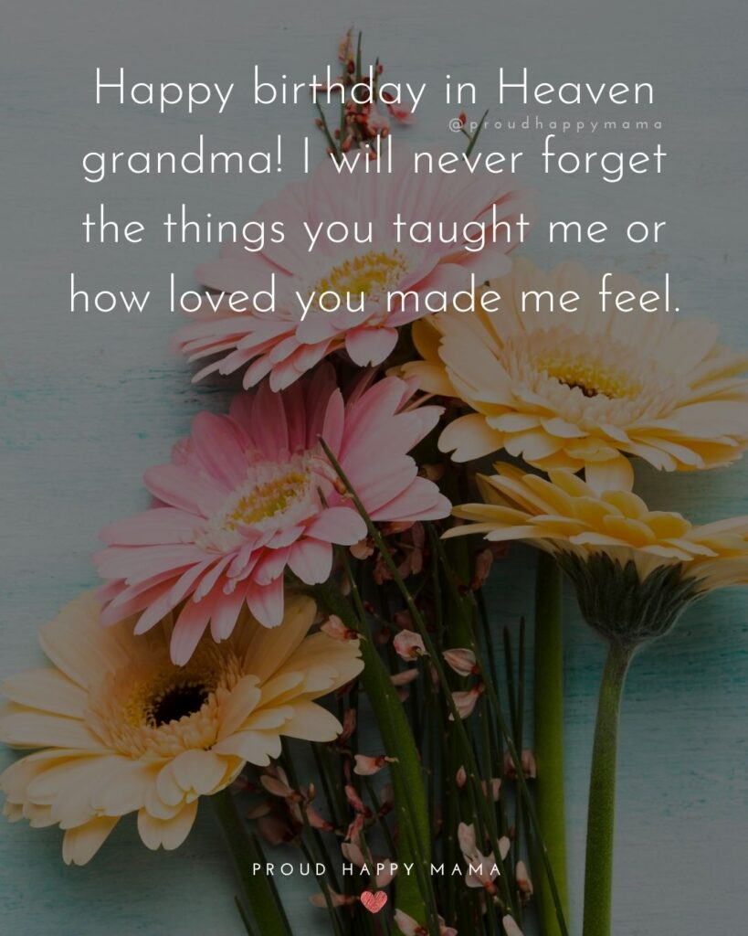 Happy Birthday Grandma Quotes - Happy birthday to my grandma in Heaven, you are and will always be so very special to