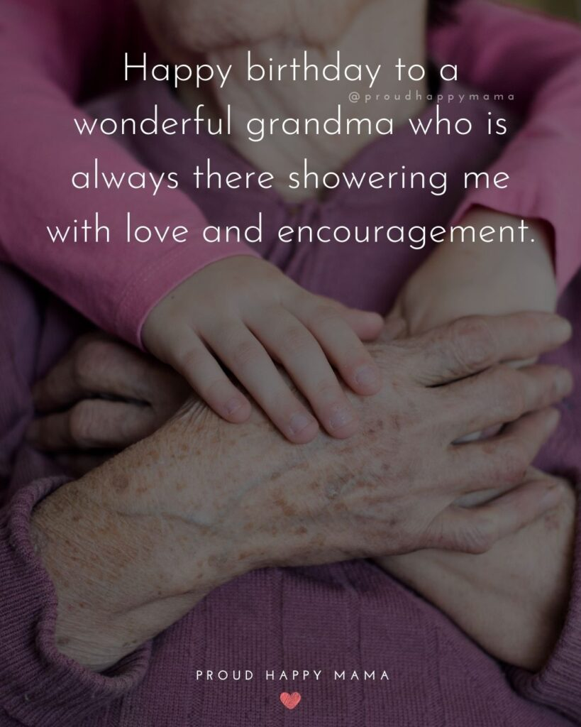 Happy Birthday Grandma Quotes - Happy birthday to a wonderful grandma who is always there showering me with love