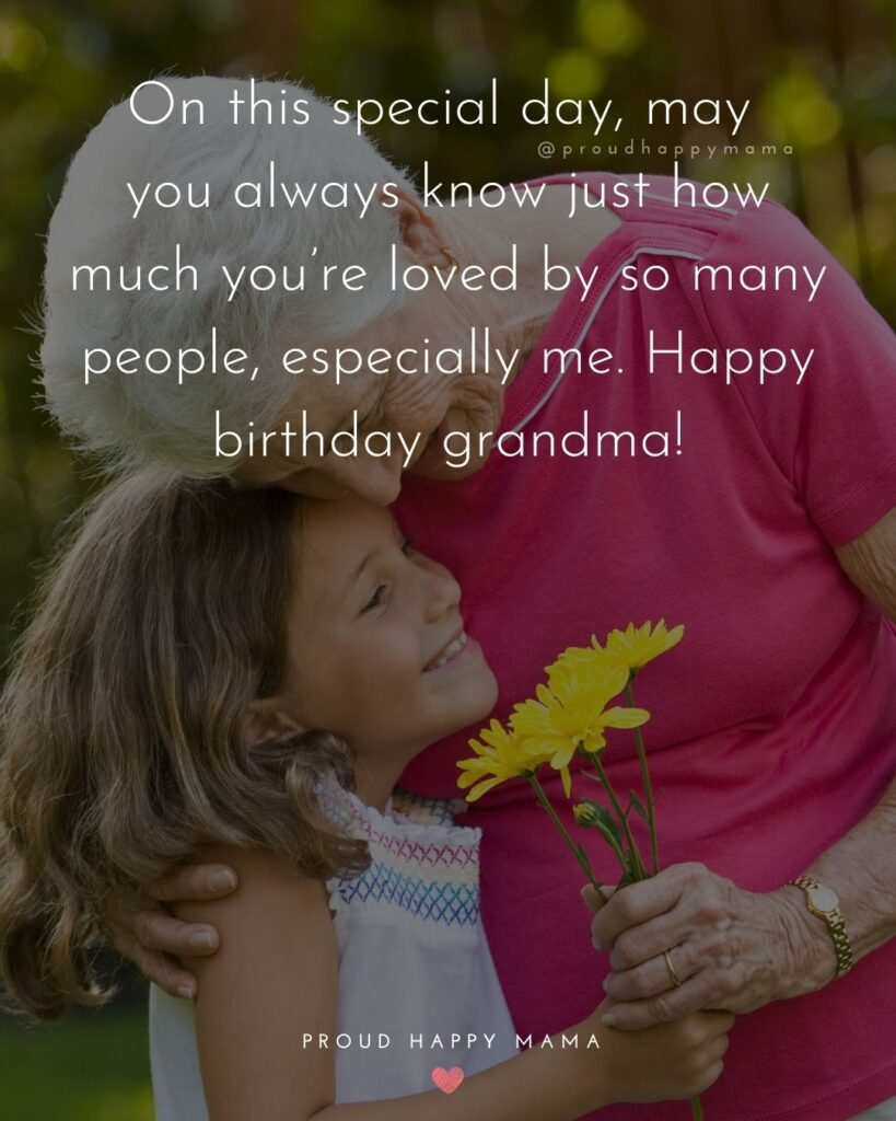Happy Birthday Grandma Quotes - On this special day, may you always know just how much you're loved by so many people,
