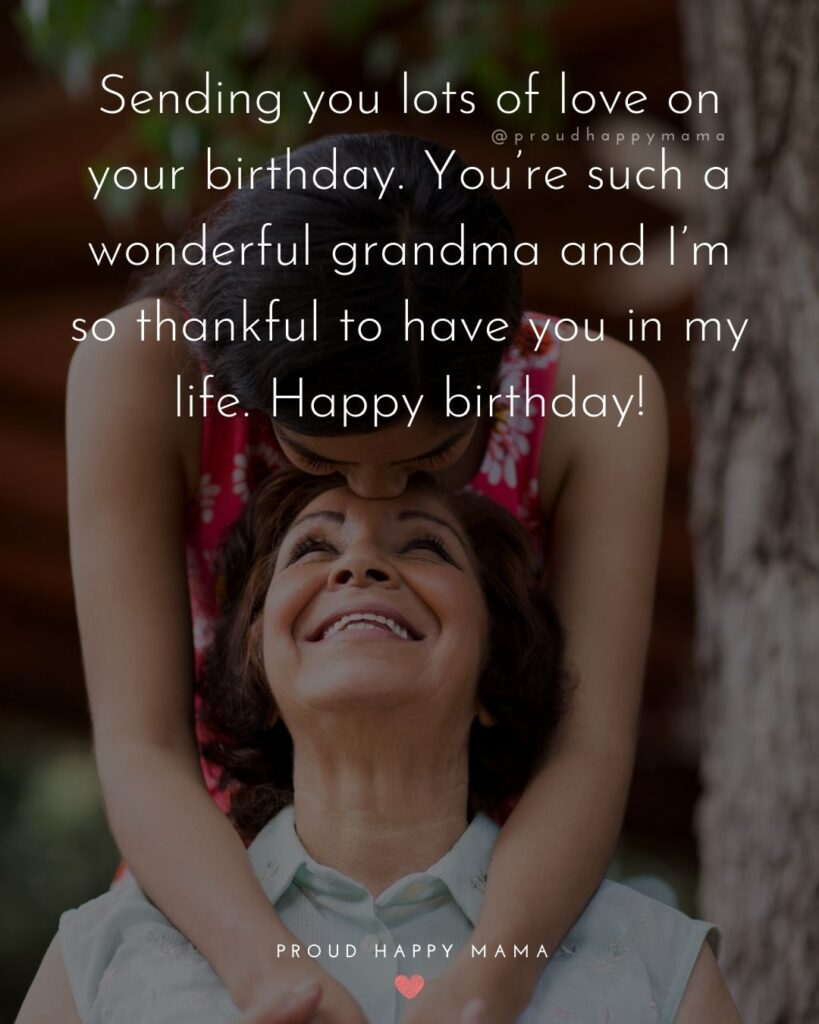Happy Birthday Grandma Quotes - Sending you lots of love on your birthday. You're such a wonderful grandma and I'm so