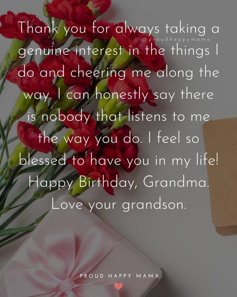 Happy Birthday Grandma Quotes - Thank you for always taking a genuine interest in the things I do and cheering me along the way.