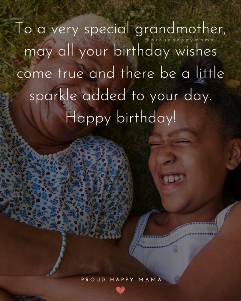 Happy Birthday Grandma Quotes - To a very special grandmother, may all your birthday wishes come true and there