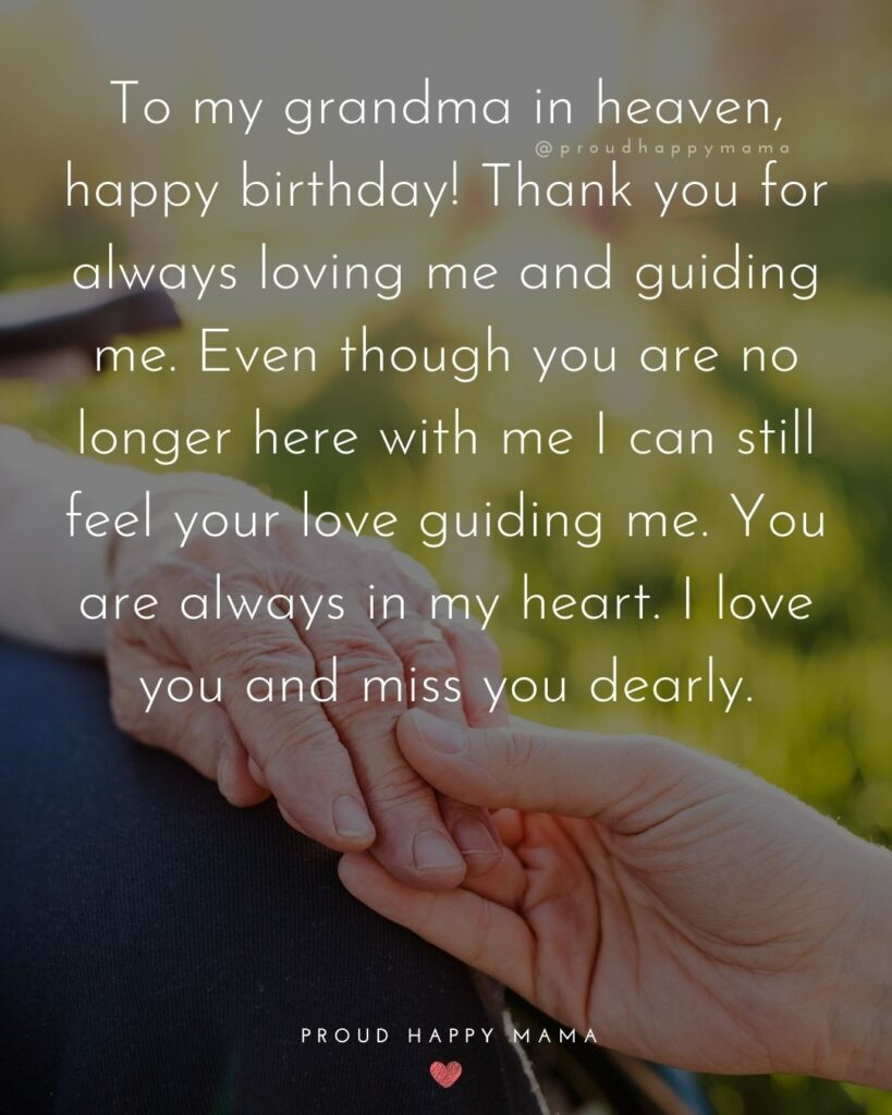 Happy Birthday Grandma Quotes - To my grandma in heaven, happy birthday! Thank you for always loving me and guiding me.