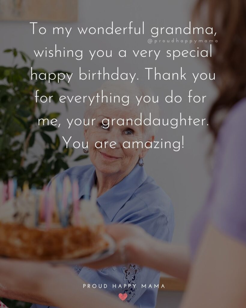 Happy Birthday Grandma Quotes - To my wonderful grandma, wishing you a very special happy birthday. Thank you for