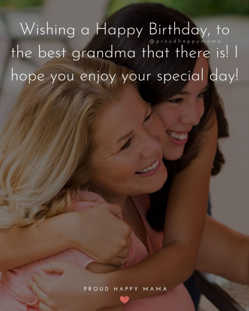 Happy Birthday Grandma Quotes - Wishing you a very Happy Birthday grandma! Thank you for always making my heart smile!'