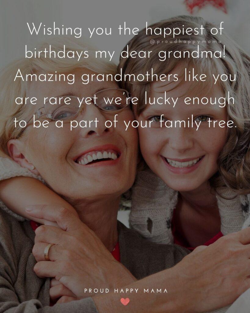 Happy Birthday Grandma Quotes - Wishing you the happiest of birthdays my dear grandma! Amazing grandmothers like you are