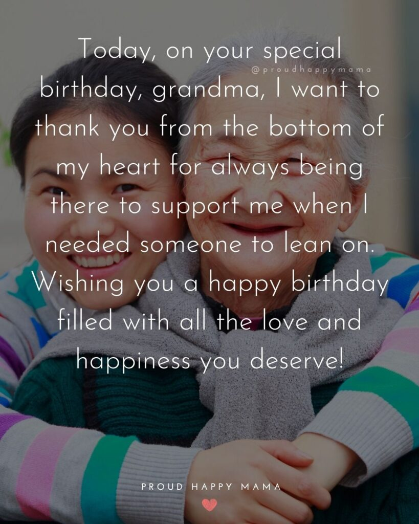 Happy Birthday Grandma Quotes - today, on your special birthday, grandma, I want to thank you from the bottom of my