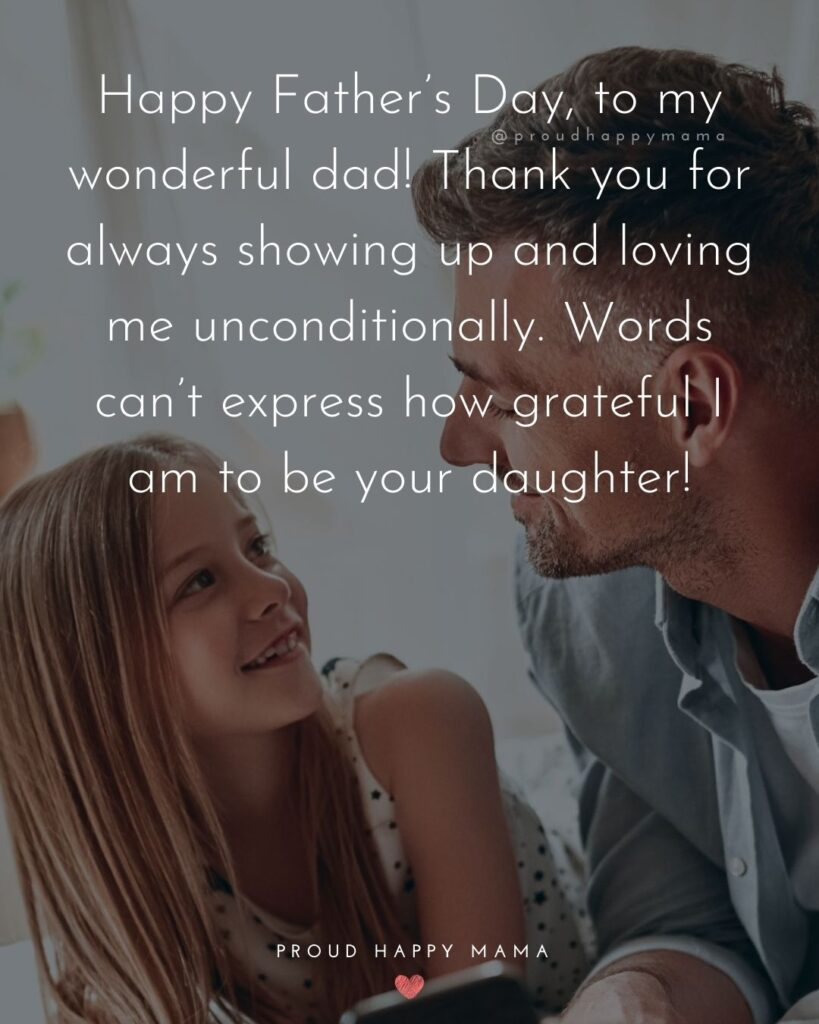 Happy Fathers Day Quotes From Daughter - Happy Father's Day, to my wonderful dad! Thank you for always showing up and
