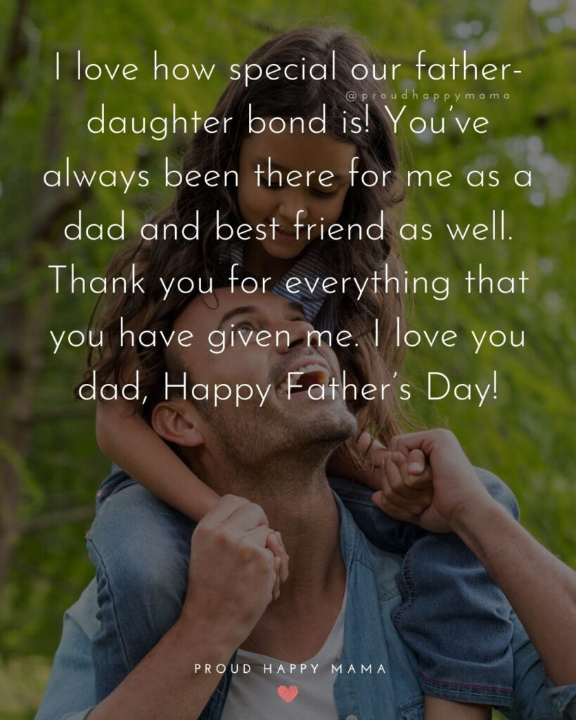 Happy Fathers Day Quotes From Daughter - I love hope special our father-daughter bond is! You've always been there for me as