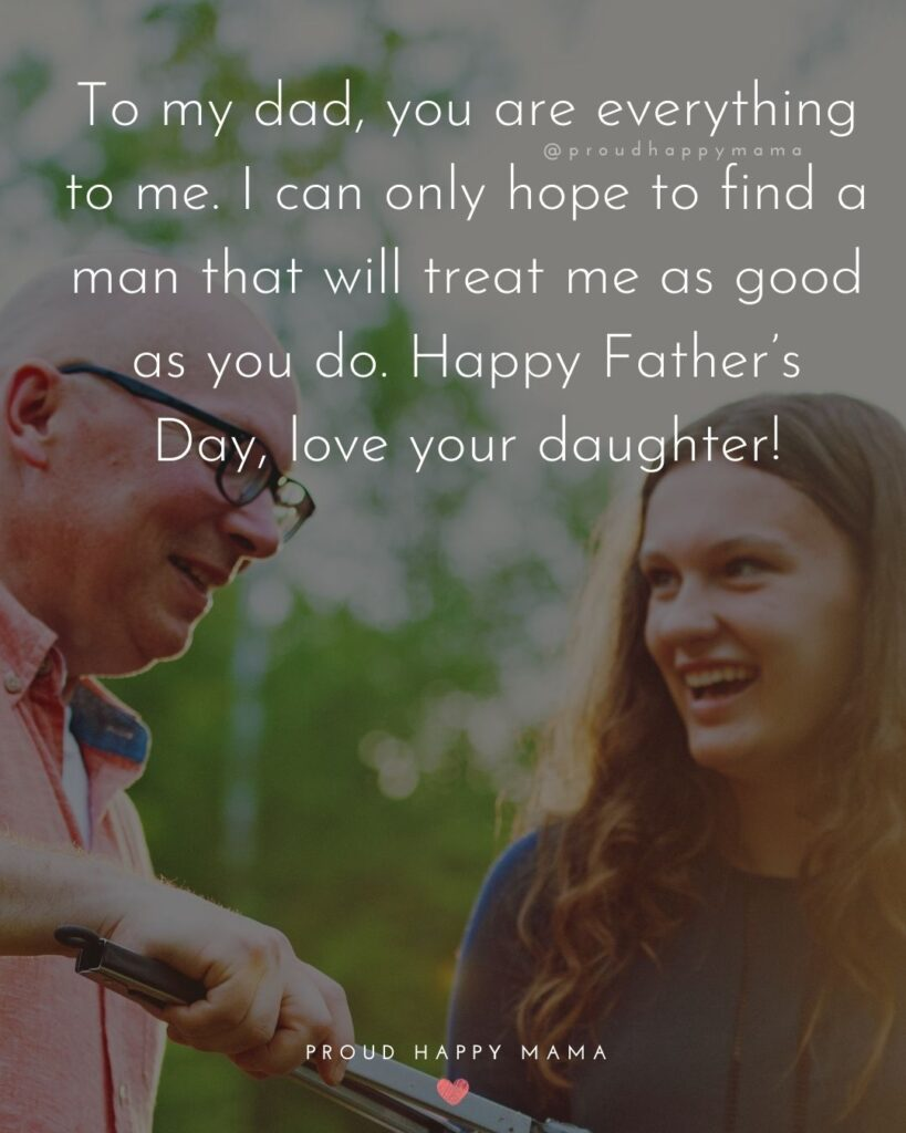 Happy Fathers Day Quotes From Daughter - To my dad, 'I love you more than words can ever express. Happy Father's Day.'
