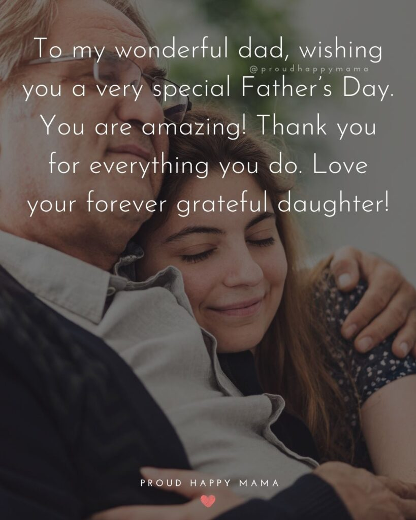 Happy Fathers Day Quotes From Daughter - To my wonderful dad, wishing you a very special Father's Day. You are amazing!
