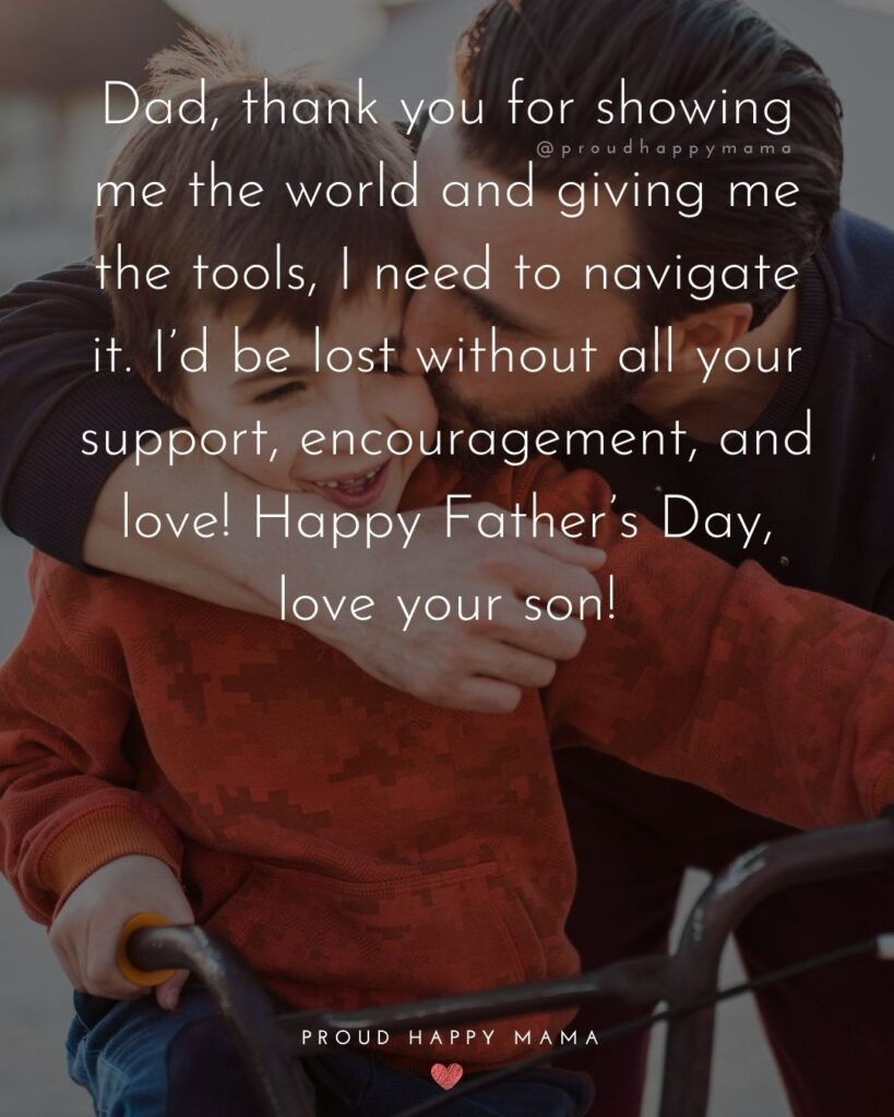 Happy Fathers Day Quotes From Son - Dad, thank you for showing me the world and giving me the tools, I need to