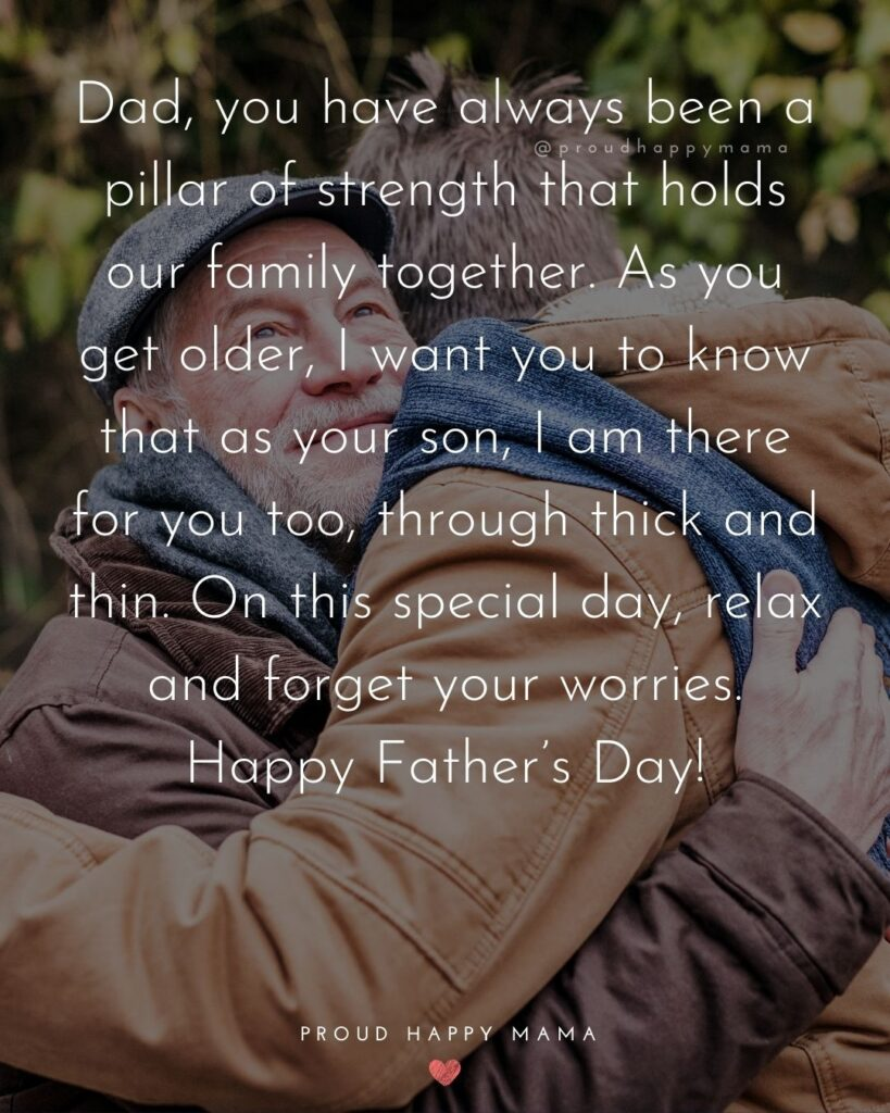 Happy Fathers Day Quotes From Son - Dad, you have always been a pillar of strength that holds our family together. As you