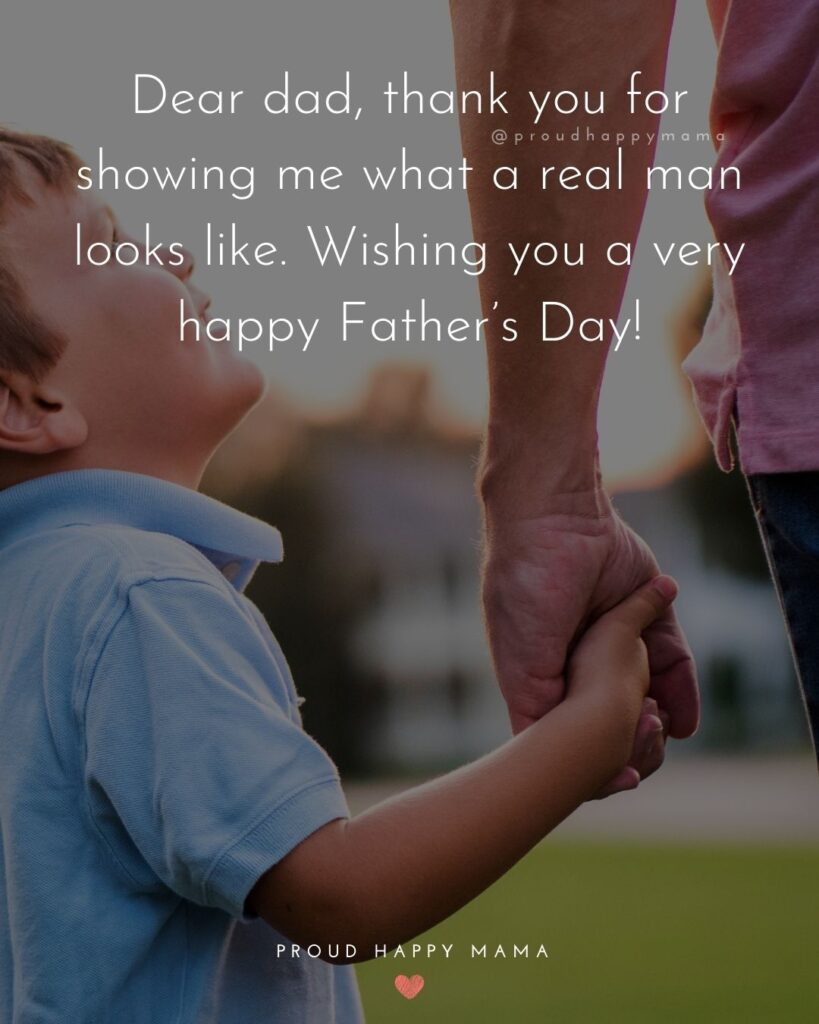 Happy Fathers Day Quotes From Son - Dear dad, thank you for showing me what a real man looks like. Wishing you a very
