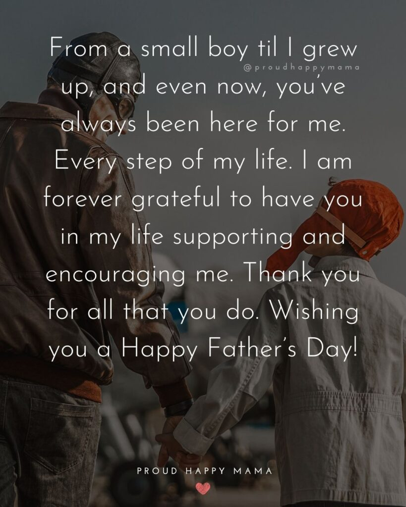 Happy Fathers Day Quotes From Son - From a small boy till I grew up, and even now, you've always been here for me. Every