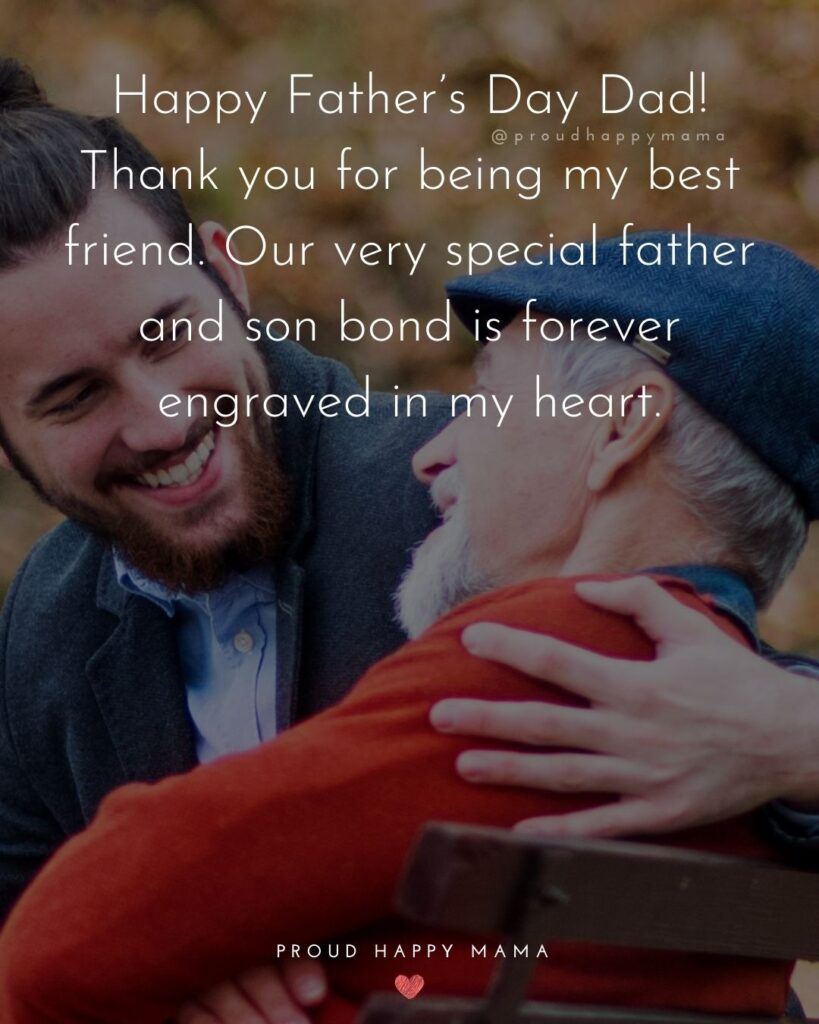 Happy Fathers Day Quotes From Son - Happy Father's Day Dad! Thank you for being my best friend. Our very special father and