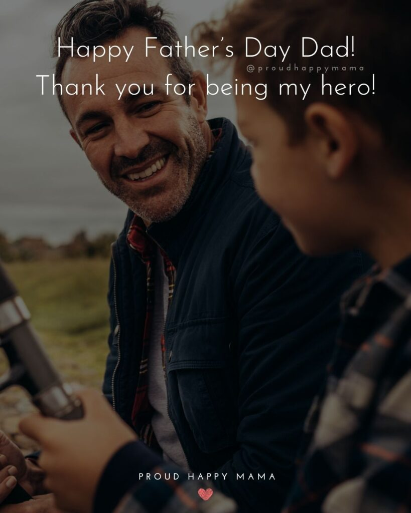 Happy Fathers Day Quotes From Son - Happy Father's Day Dad! Thank you for being my hero!